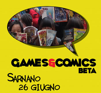 GAMES&COMICS DAY – SARNANO (MC) – 26 GIUGNO 2011